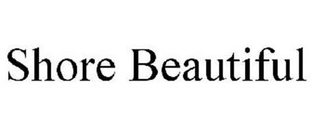 SHORE BEAUTIFUL