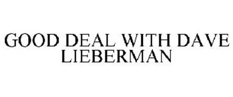 GOOD DEAL WITH DAVE LIEBERMAN