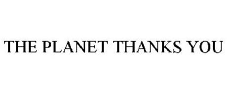 THE PLANET THANKS YOU