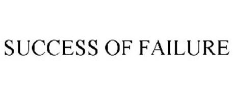 SUCCESS OF FAILURE
