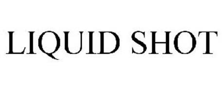 LIQUID SHOT