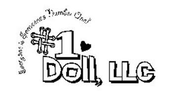 EVERYONE IS SOMEONE'S NUMBER ONE! #1 DOLL, LLC