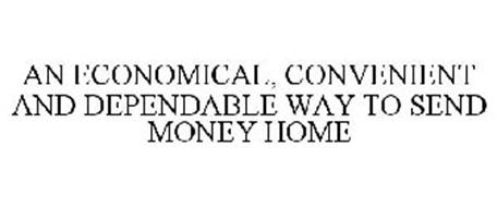 AN ECONOMICAL, CONVENIENT AND DEPENDABLE WAY TO SEND MONEY HOME