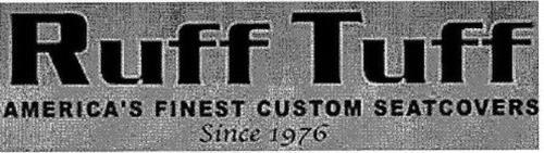 RUFF TUFF AMERICA'S FINEST CUSTOM SEATCOVERS SINCE 1976