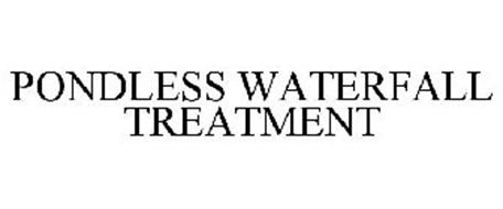 PONDLESS WATERFALL TREATMENT