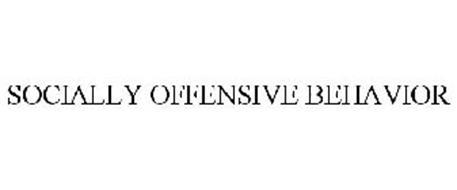SOCIALLY OFFENSIVE BEHAVIOR