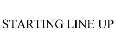 STARTING LINE UP