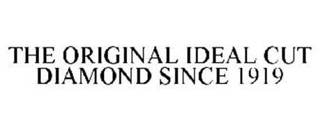 THE ORIGINAL IDEAL CUT DIAMOND SINCE 1919