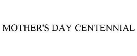 MOTHER'S DAY CENTENNIAL