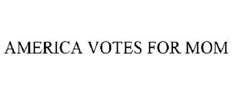 AMERICA VOTES FOR MOM