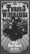 FILL . MORE . WINE PRESENTS THREE 3 WINEMAKERS FEATURING RED HAZE RED WINE CALIFORNIA APPELATION ALC 13.5% BY VOL