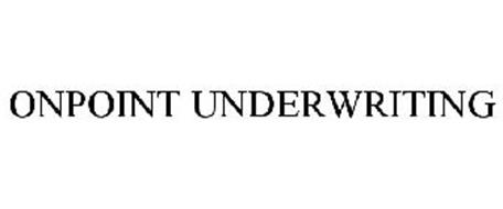 ONPOINT UNDERWRITING