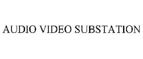 AUDIO VIDEO SUBSTATION