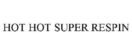 HOT HOT SUPER RESPIN