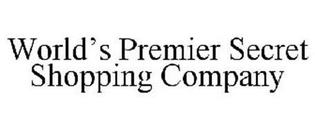 WORLD'S PREMIER SECRET SHOPPING COMPANY