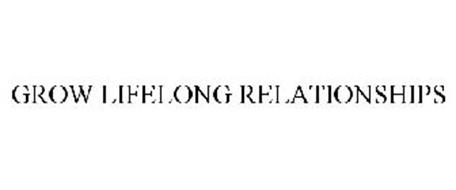 GROW LIFELONG RELATIONSHIPS