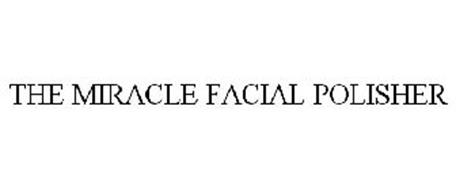 THE MIRACLE FACIAL POLISHER