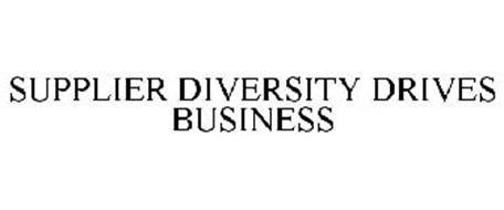 SUPPLIER DIVERSITY DRIVES BUSINESS