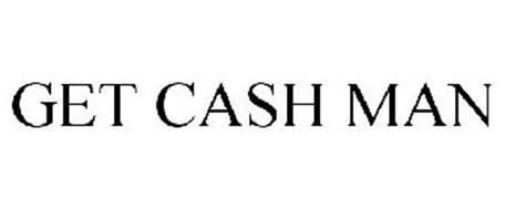 GET CASH MAN