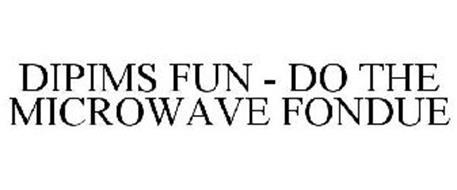DIPIMS FUN - DO THE MICROWAVE FONDUE