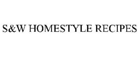 S&W HOMESTYLE RECIPES