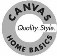 CANVAS HOME BASICS. QUALITY. STYLE.