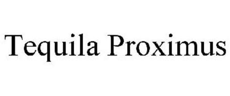 TEQUILA PROXIMUS