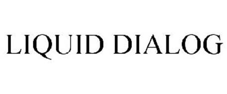LIQUID DIALOG