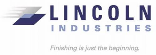 LINCOLN INDUSTRIES FINISHING IS JUST THE BEGINNING