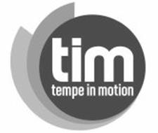 TIM TEMPE IN MOTION
