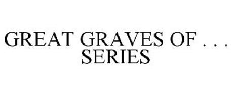 GREAT GRAVES OF . . . SERIES