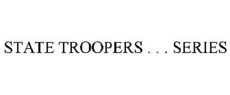 STATE TROOPERS . . . SERIES