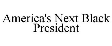 AMERICA'S NEXT BLACK PRESIDENT