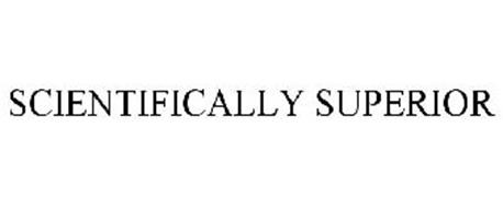 SCIENTIFICALLY SUPERIOR
