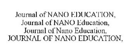 JOURNAL OF NANO EDUCATION, JOURNAL OF NANO EDUCATION, JOURNAL OF NANO EDUCATION, JOURNAL OF NANO EDUCATION,