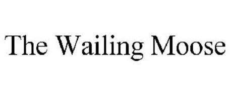 THE WAILING MOOSE