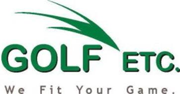 GOLF ETC. WE FIT YOUR GAME.
