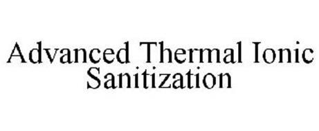 ADVANCED THERMAL IONIC SANITIZATION