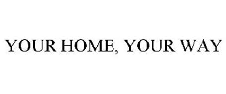 YOUR HOME, YOUR WAY