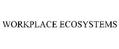 WORKPLACE ECOSYSTEMS