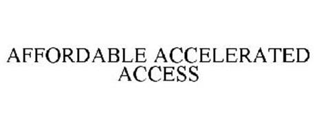 AFFORDABLE ACCELERATED ACCESS