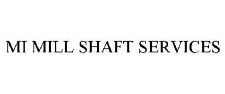 MI MILL SHAFT SERVICES