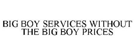 BIG BOY SERVICES WITHOUT THE BIG BOY PRICES