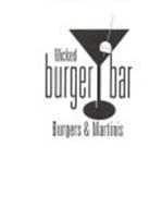 WICKED BURGER BAR BURGERS & MARTINIS
