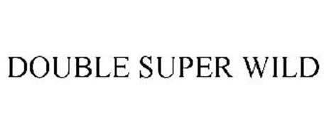 DOUBLE SUPER WILD