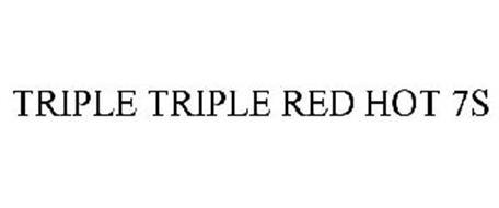 TRIPLE TRIPLE RED HOT 7S