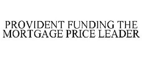PROVIDENT FUNDING THE MORTGAGE PRICE LEADER