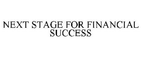 NEXT STAGE FOR FINANCIAL SUCCESS