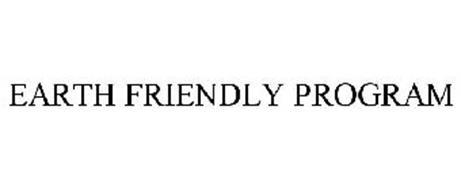 EARTH FRIENDLY PROGRAM