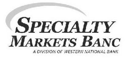 SPECIALTY MARKETS BANC A DIVISION OF WESTERN NATIONAL BANK